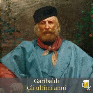 Garibaldi al bancone - Gli ultimi anni