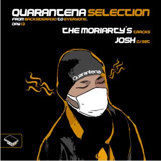 Quarantena Selection_ Day13_ Jösh Dj Set_ The Moriarty's