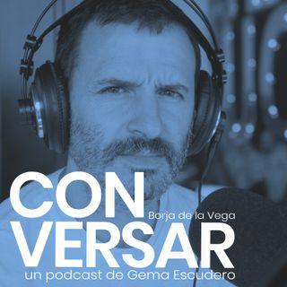 9. CONVERSAR. Borja de la Vega