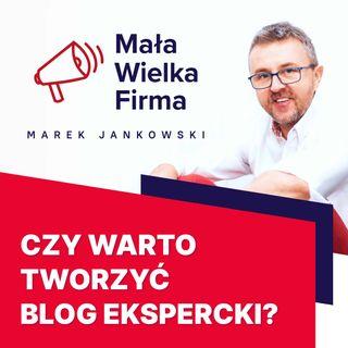 155: Blog ekspercki. Zbuduj markę, bądź niezależny izarabiaj online – Wojciech Wawrzak