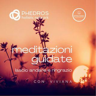 Meditazione guidata: Lascio andare e Ringrazio di Viviana Phedros