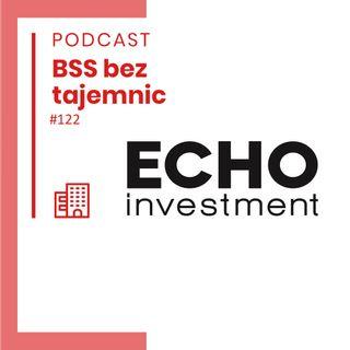 #122 Ciekawe Firmy - Echo Investment