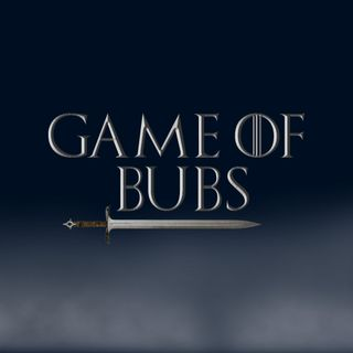 Game of Bubs - Part 2