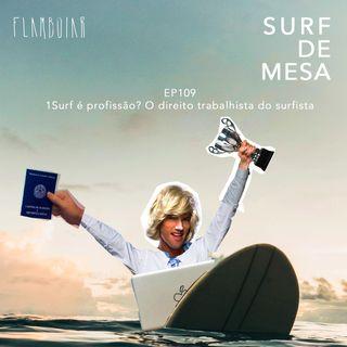 109 - Surf é profissão? O direito trabalhista do surfista