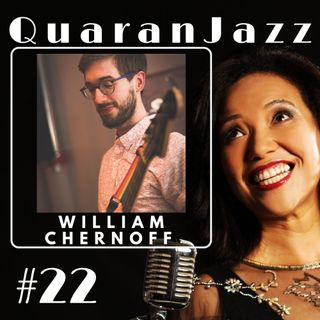 QuaranJazz episode #22 - Interview with William Chernoff