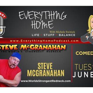 JUN 12: STEVE MCGRANAHAN - The World's Strongest Redneck - COMEDIAN & CELEBRITY