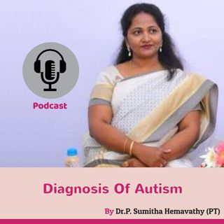 Diagnosis Of Autism by Dr. P. Sumitha Hemavathy (PT) | Autism Specialist in Bangalore