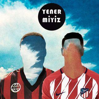 Yener Miyiz?