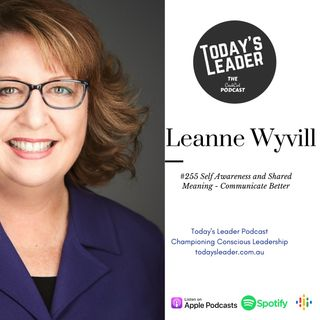 255 - Leanne Wyvill - Self Awareness and Shared Outcomes