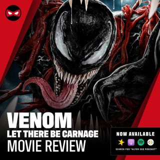 Episode 60 - Venom: Let there be Carnage