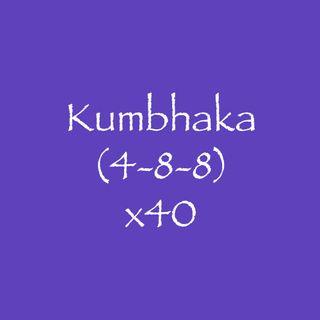 Kumbhaka (4-8-8) x40