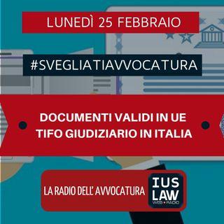 DOCUMENTI VALIDI IN UE – TIFO GIUDIZIARIO IN ITALIA – #SvegliatiAvvocatura