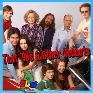 That '90s Show & Other Reboots