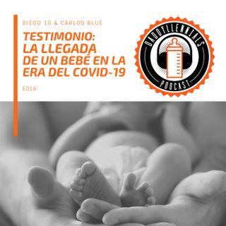 E016 - Testimonio: La llegada de un bebé en la era del Covid-19
