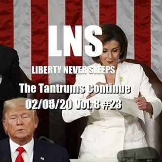 The Tantrums Continue 02/05/20 Vol. 8 #23