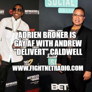 "Adrien Broner IS GAY AF with Andrew ""Delivert"" Caldwell & Adrien Broner IS GAY AF with Marcos Maidana"