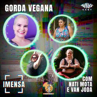 T2EP3 Gorda Vegana com Nati Mota e Van Joda #OPodcastÉDelas2021
