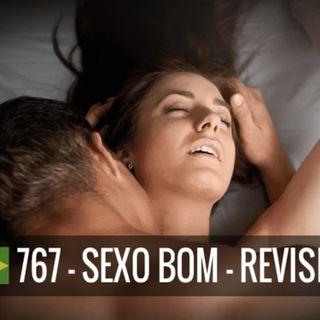 767 - Sexo bom revisitado