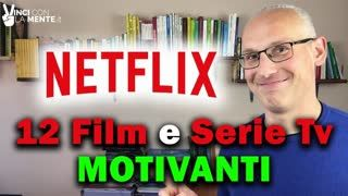 12 Film e Serie Tv Motivanti su Netflix!