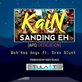 #Kain Sanding#Wah'koo Boys Ft Drex Blunt(Prod By Noxy Black)