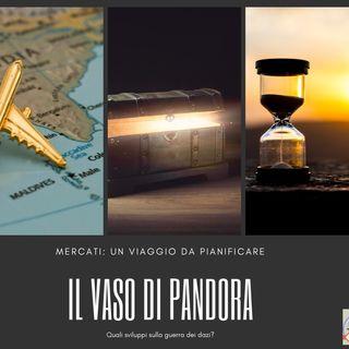 #247 La Borsa...in poche parole - 15/10/2019 - Il vaso di Pandora