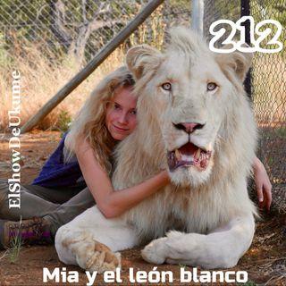 Mía y el león blanco | ElShowDeUkume 212