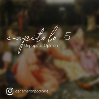 Capitolo 5 - Unpopular Opinion