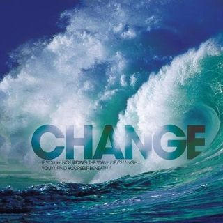 """RIDING THE WAVE OF CHANGE"""