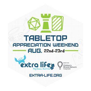 Extra-Life's Tabletop Appreciation Weekend