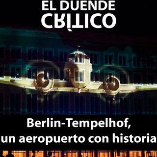 Berlín Tempelhof, el aeropuerto del puente aéreo #21