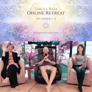 Opening Session of the Tabula Rasa Online Retreat with David Hoffmeister, Lisa Fair and Frances Xu - October 1, 2021