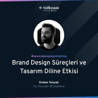 """Erdem Tonyalı ile """"Brand Design Süreçleri ve Tasarım Diline Etkisi"""""""