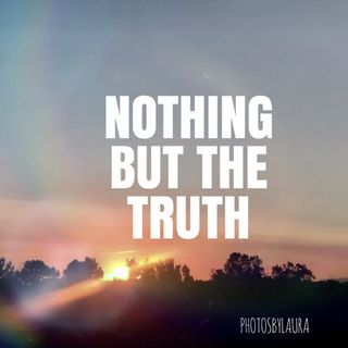 Episode #23: Nothing But The Truth