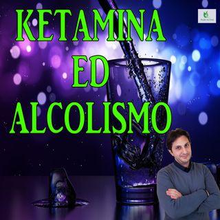 Episodio 83 - KETAMINA CONTRO L'ALCOLISMO - Studi danno ottimi risultati