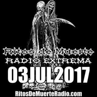 Ritos De Muerte Radio Show 03JUL2017