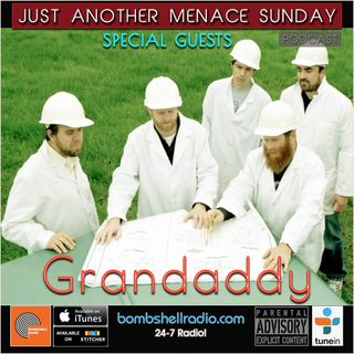 Just Another Menace Sunday #684 W/Grandaddy