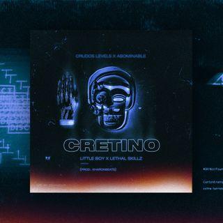 Cretino- Abominable X Crudos Levels  (KharoNBeats Prod. )