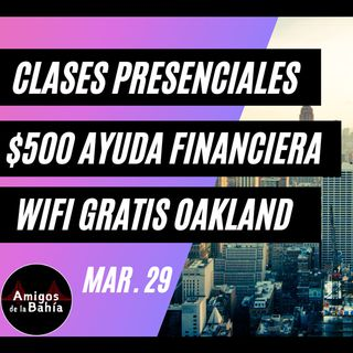 14. #ENVIVO Clases Presenciales, $500 Ayuda, WiFi Gratis| Amigos de lunes por la mañana Mar. 29