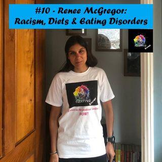 #10 - Renee McGregor: Racism, Diets & Eating Disorders