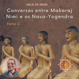 Conversas entre Maharaj Nimi e os Nava Yogendra - Parte 4
