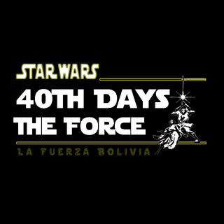 #40ThDaysTheForce A Star Wars Podcast - 01