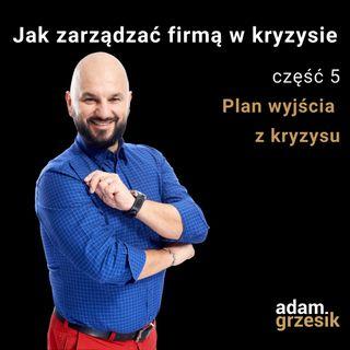 Jak zarządzać firmą w kryzysie - cz.5: Plan wyjścia z kryzysu