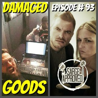 Episode #93 Damaged Goods