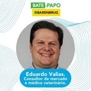Médico veterinário e Consultor de Mercado: Eduardo Valias