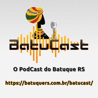 BatuCast - O PodCast do Batuque RS