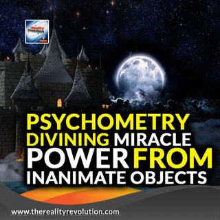 Psychometry Divining Miracle Power For Inanimate Objects