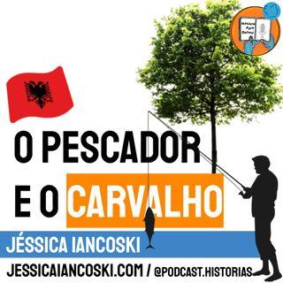 [T3 #8] O Pescador e O Carvalho - Lenda Albanesa  | Folclore Albânia