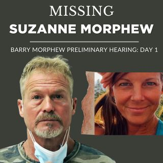 Missing: Suzanne Morphew.  (Day 1 of Barry Morphew's Preliminary Hearing)