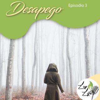 Desapego - Podcast 3