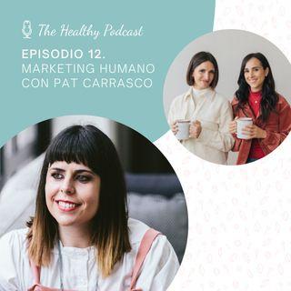 Episodio 12. Marketing humano con Pat Carrasco